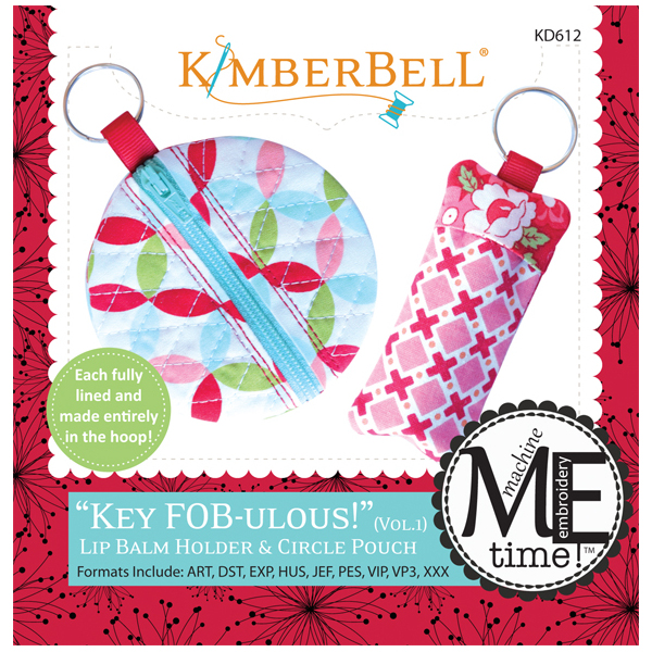 Kimberbell Designs - ME Time:  Key Fob-ulous:  Lip Balm Holder & Circle Pouch